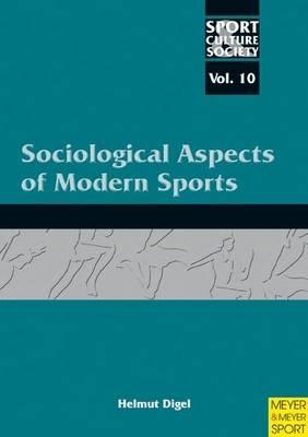Sociological Aspects of Modern Sports By Digel, Helmut